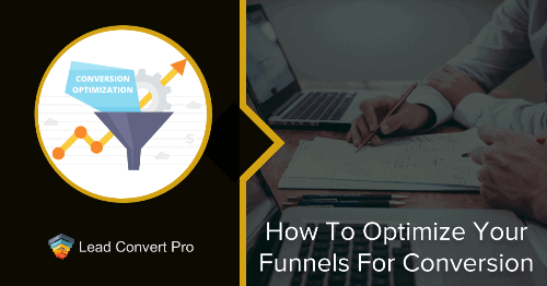 How To Optimize Your Funnels For Conversion